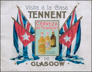 Cuban beer label promoting Tennents' Pale Ale and Tennents' Stout, produced at Tennents's Wellpark Brewery in Glasgow. (Copyright reserved.)