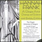 The flyer for Hannah Frank's centenary exhibition held in the Chapel, University of Glasgow between 23rd August and 11th October, 2008.  (University of Glasgow.  Copyright reserved.)