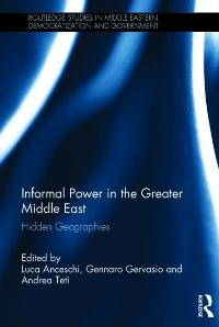 Book Cover: Informal Power in the Greater Middle East - Hidden Geographies