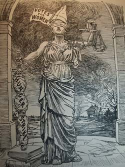 "A print of the image of Justice holding a set of scales in one hand, a sword in the other wrapped in the words ""Hunger Strike"" and resting on a pile of books. She is blind-folded and wearing a hat with the words ""Votes for Women"""