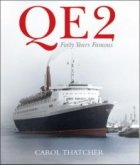 """QE2"": Forty Years Famous by Carol Thatcher."