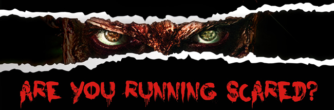 Are you running scared?
