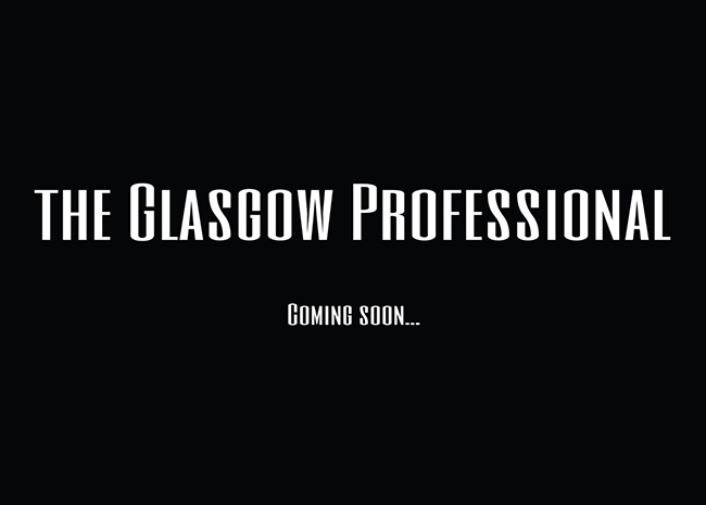 The Glasgow Professional - coming soon..