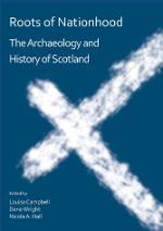 Roots of Nationhood: The Archaeology and History of Scotland