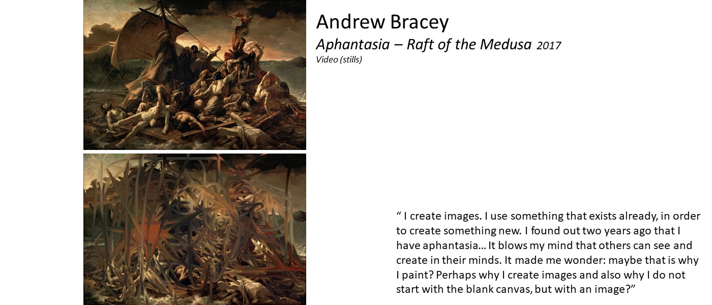 Artwork by Andrew Bracey (two movie stills - Raft of the medusa in different stages of digital manipulation) and quote 'I use something that exists already, in order to create something new. I found out two years ago that  I have aphantasia… Maybe that is why I paint? Perhaps why I create images and also why I do not start with the blank canvas, but with an image?'