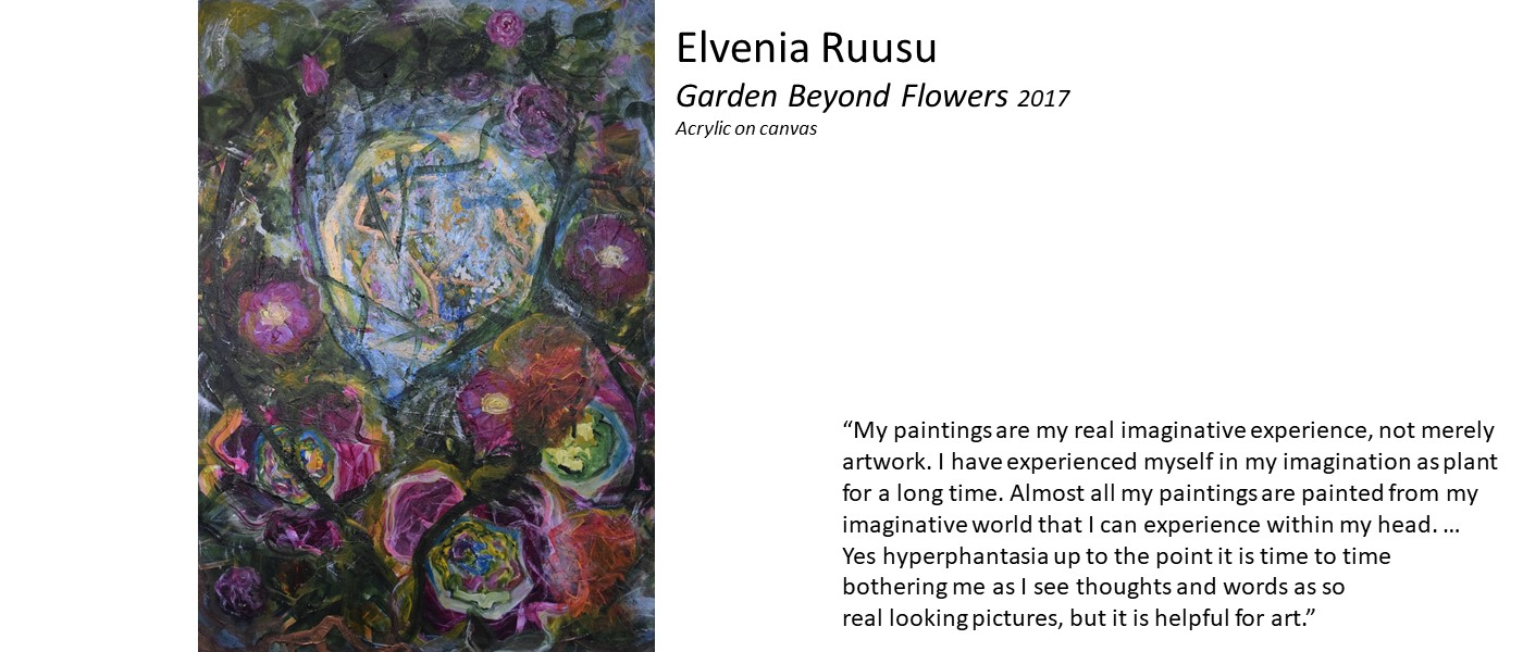 artwork by Elvenia Ruusu (dark multicolour swirls that look like flowers or galaxies) and quote 'My paintings are my real imaginative experience, not merely artwork. I have experienced myself in my imagination as a plant for a long time. Almost all my paintings are painted from my imaginative world that I can experience within my head'
