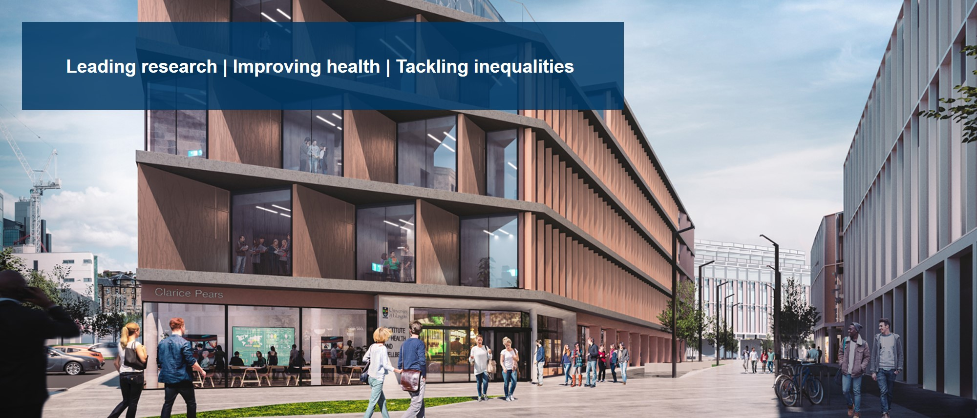 Photo of Clarice Pears Building with text (leading research, improving health, tackling inequalities)
