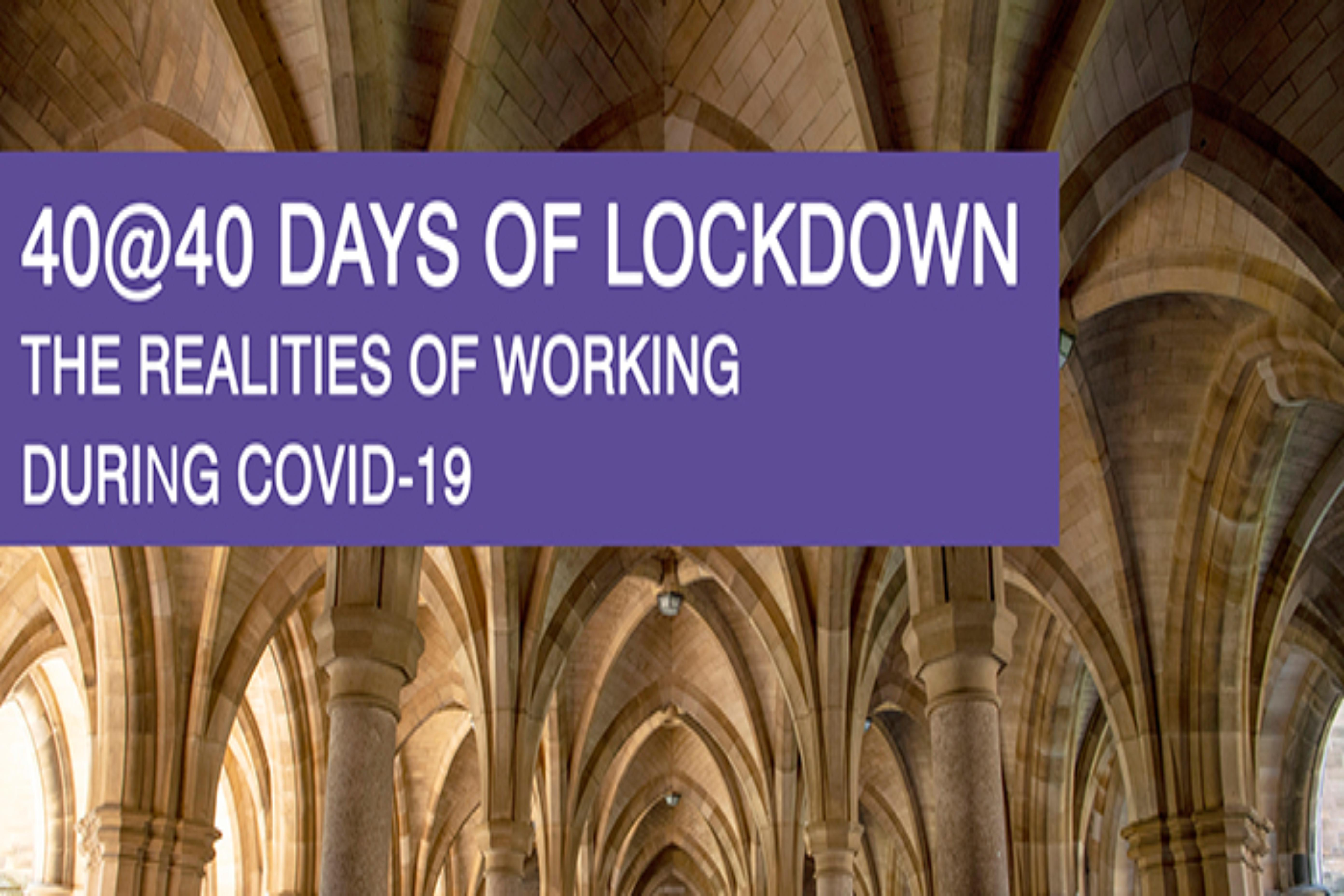 Video thumbnail with a picture of the Cloisters in the background with the text heading '40@40 days of lockdown. The realities of working during Covid-19'