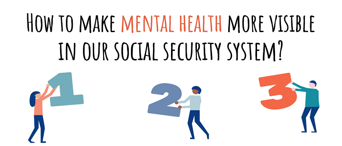 Graphic of three people with the words 'How to make mental health more visible in our social security system'