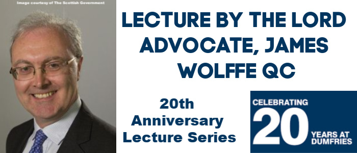 Image for Celebrating 20 Years in Dumfries - Lecture by The Lord Advocate, James Wolffe QC